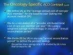 the oncology specific aco contract cont d1