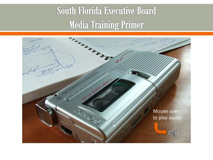 south florida executive board media training primer n.