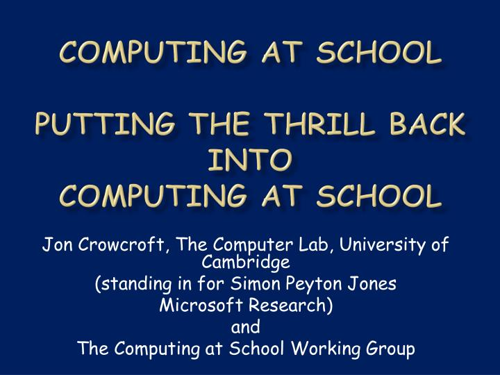 computing at school putting the thrill back into computing at school n.