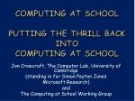computing at school putting the thrill back into computing at school