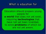 what is education for