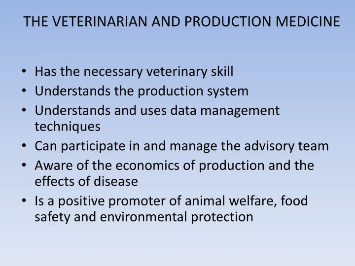 THE VETERINARIAN AND PRODUCTION MEDICINE