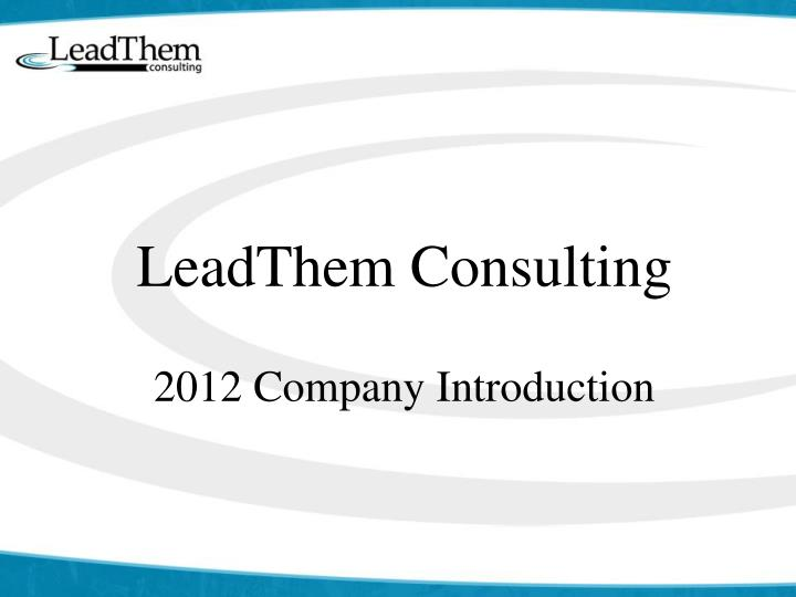 leadthem consulting 2012 company introduction n.