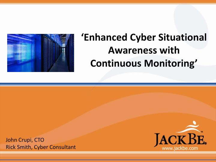 enhanced cyber situational awareness with continuous monitoring n.