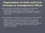 organization of state and local emergency management offices6