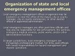 organization of state and local emergency management offices7
