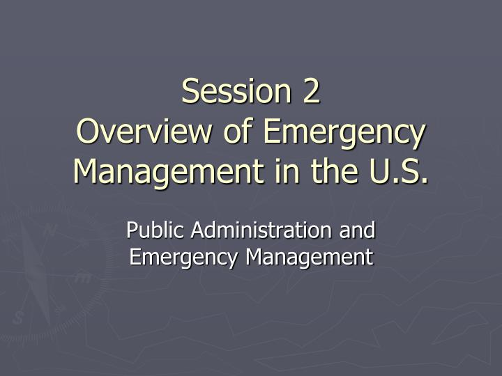 session 2 overview of emergency management in the u s n.
