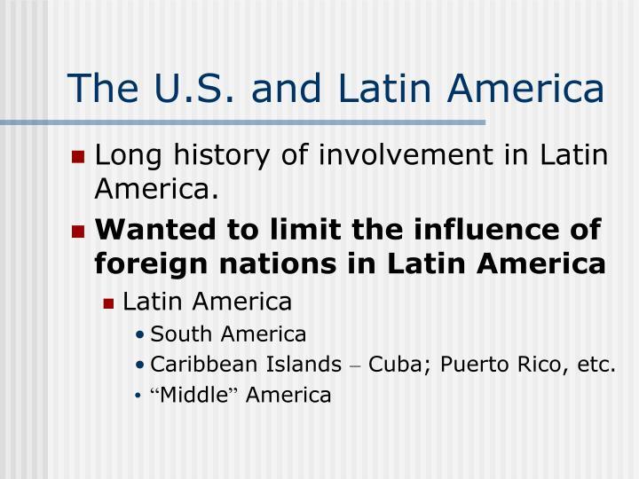 The U.S. and Latin America