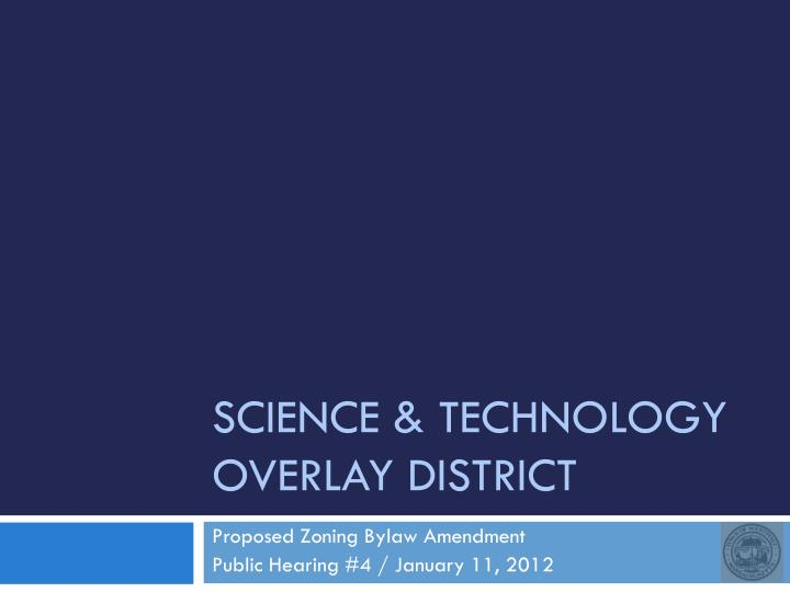 science technology overlay district n.