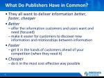what do publishers have in common