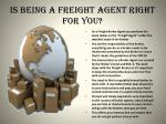 is being a freight agent right for you