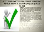 recommendation for those thinking about being a broker or a broker agent