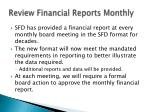review financial reports monthly