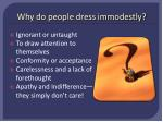 why do people dress immodestly