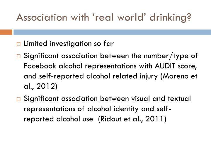 Association with 'real world' drinking?