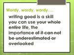 wordy wordy wordy
