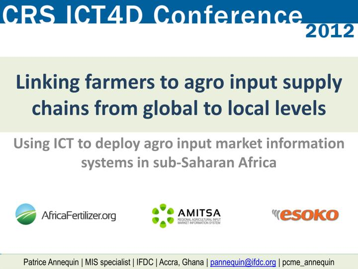 linking farmers to agro input supply chains from global to local levels n.