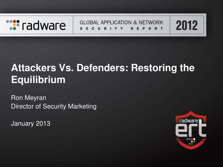 attackers vs defenders restoring the equilibrium n.