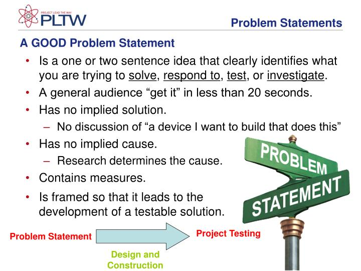 characteristics of a good problem statement X does the statement frame the issue/problem by measurable behaviors/conditions x is the need substantiated in the assessment or other data x is the issue solvable.