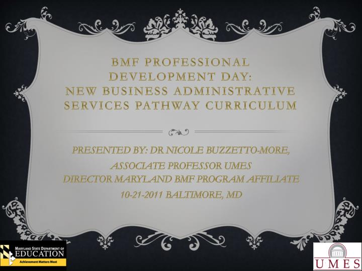 bmf professional development day new business administrative services pathway curriculum n.