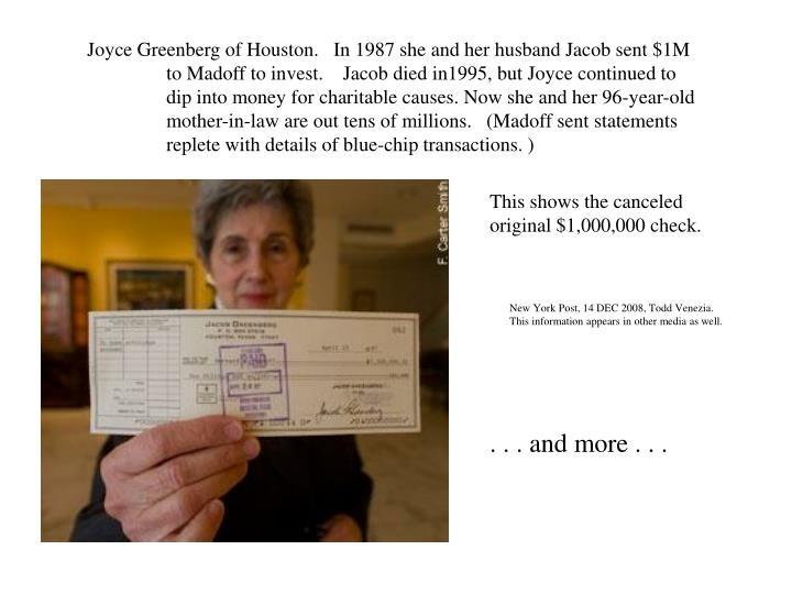Joyce Greenberg of Houston.   In 1987 she and her husband Jacob sent $1M