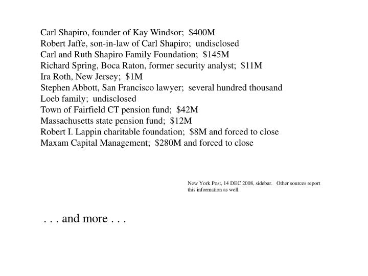 Carl Shapiro, founder of Kay Windsor;  $400M