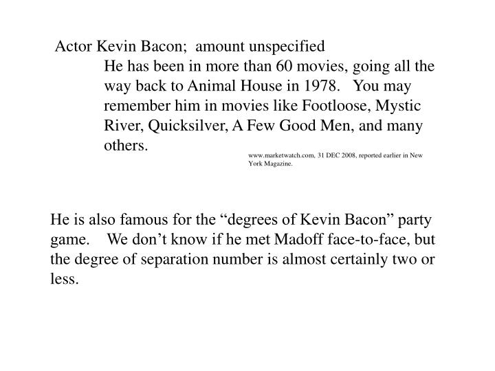 Actor Kevin Bacon;  amount unspecified