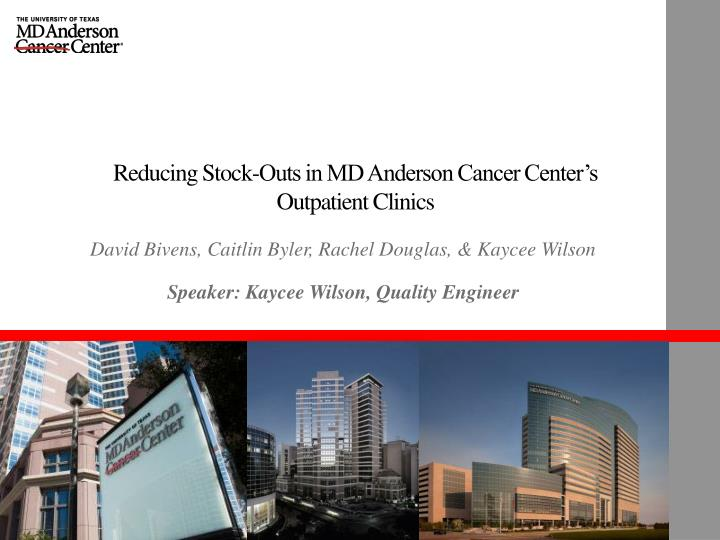 reducing stock outs in md anderson cancer center s outpatient clinics n.