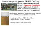 hardware prototypes of pram on chip