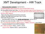 xmt development hw track
