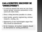 can a scientific discovery be undiscovered