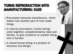 turns reproduction into manufacturing kass1