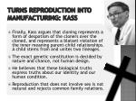 turns reproduction into manufacturing kass2