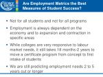 are employment metrics the best measures of student success