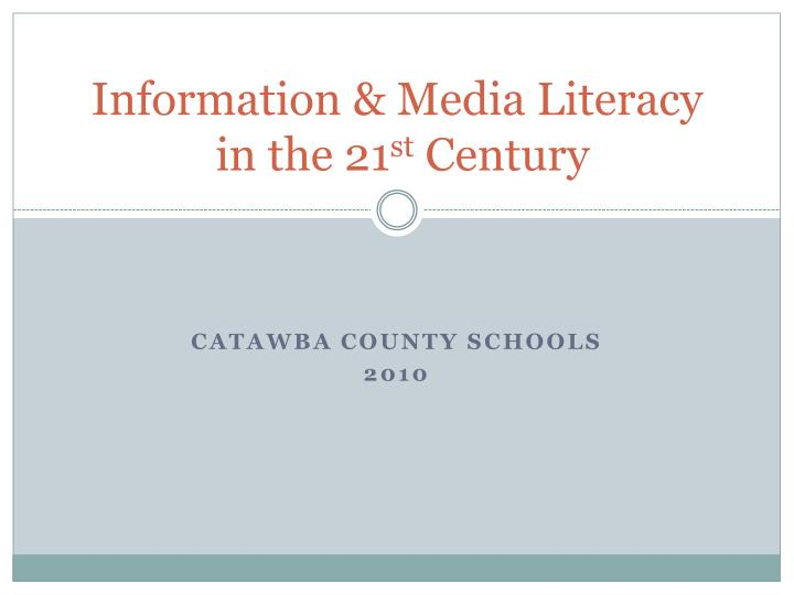 information media literacy in the 21 st century n.