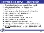 potential fatal flaws construction