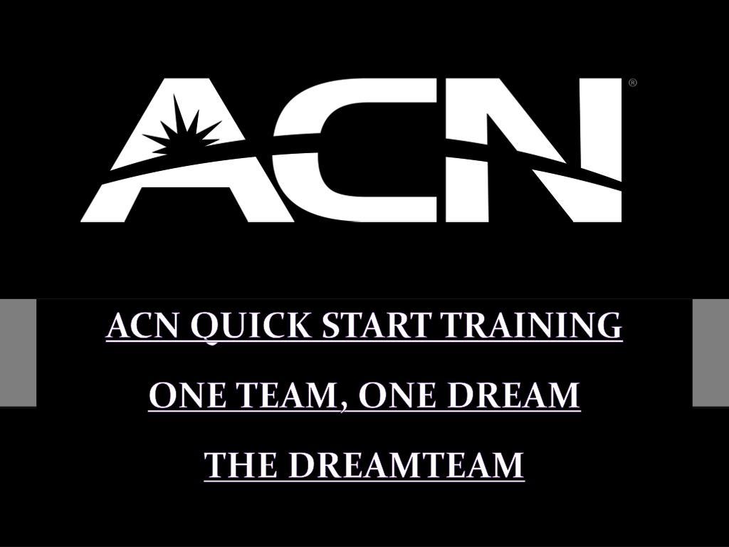 Ppt Acn Quick Start Training One Team One Dream The Dreamteam