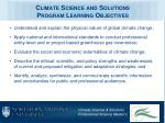 climate science and solutions program learning objectives