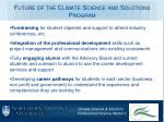 future of the climate science and solutions program1