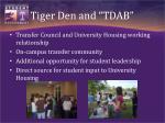 tiger den and tdab