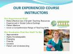 our experienced course instructors