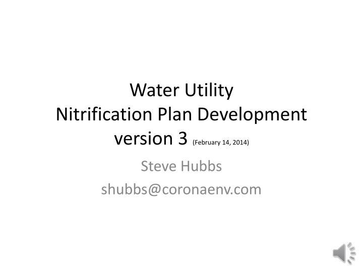Water utility nitrification plan development version 3 february 14 2014