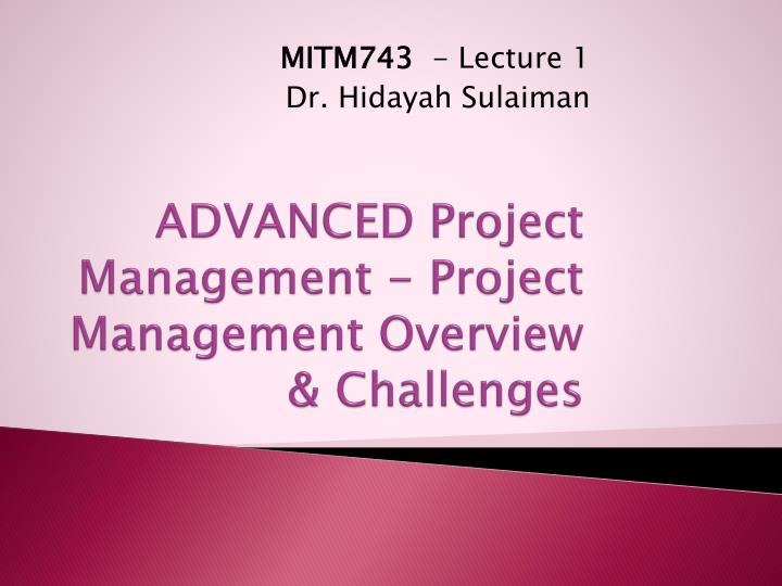 advanced project management project management overview challenges n.