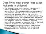 does living near power lines cause leukemia in children