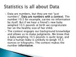 statistics is all about data