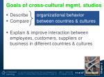 goals of cross cultural mgmt studies