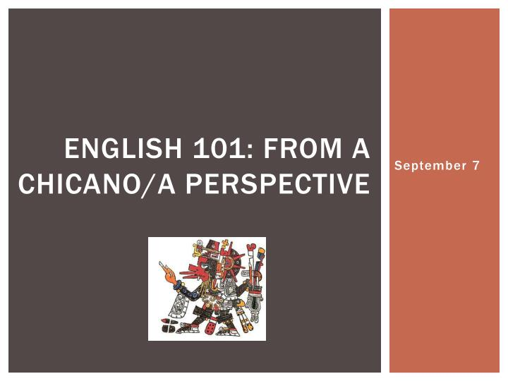 english 101 from a chicano a perspective n.