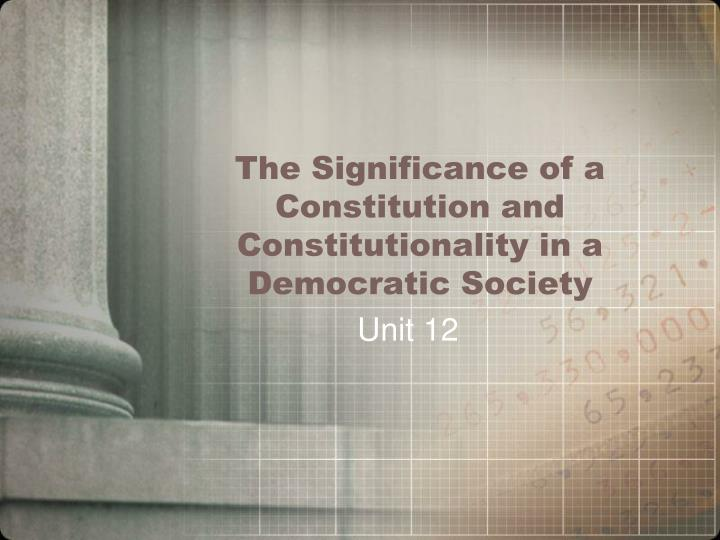 the significance of a constitution and constitutionality in a democratic society n.