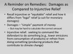 a reminder on remedies damages as compared to injunctive relief