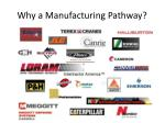 why a manufacturing pathway